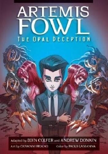 Okładka książki The Opal Deception: The Graphic Novel Eoin Colfer,Andrew Donkin