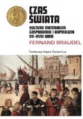 Okładka książki Czas świata. Kultura materialna, gospodarka i kapitalizm XV-XVIII wiek Fernand Braudel