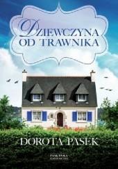 Okładka książki Dziewczyna od trawnika Dorota Pasek