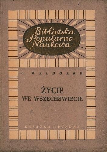 Okładka książki Życie we Wszechświecie S. Waldgard