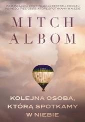 Okładka książki Kolejna osoba, którą spotkamy w niebie Mitch Albom