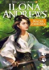 Okładka książki Magia zmienia Ilona Andrews