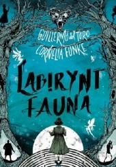 Okładka książki Labirynt fauna Cornelia Funke,Guillermo del Toro