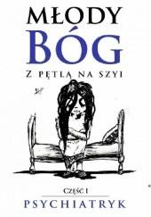 Okładka książki Młody bóg z pętlą na szyi. Psychiatryk Anka Mrówczyńska