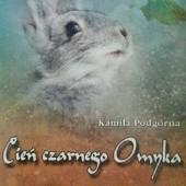 Okładka książki Cień czarnego Omyka Kamila Podgórna