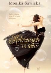 Okładka książki Kolorowych snów Monika Sawicka