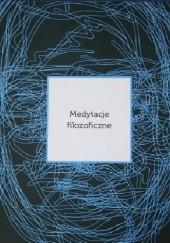 Okładka książki Medytacje filozoficzne praca zbiorowa,Cezary Wodziński