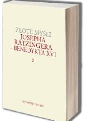 Okładka książki Złote myśli Josepha Ratzingera - Benedykta XVI Benedykt XVI