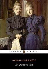 Okładka książki The Old Wives Tale Arnold Bennett