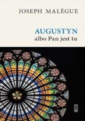 Okładka książki Augustyn albo Pan jest tu Joseph Malègue
