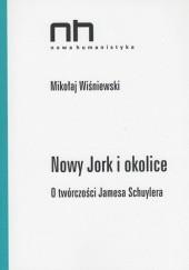 Okładka książki Nowy Jork i okolice. O twórczości Jamesa Schuylera Mikołaj Wiśniewski