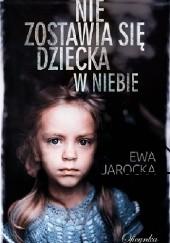 Okładka książki Nie zostawia się dziecka w niebie Ewa Jarocka