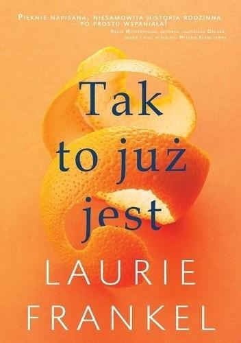 Okładka książki Tak to już jest Laurie Frankel