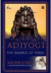 Okładka książki Adiyogi: The Source of Yoga Sadhguru