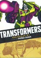 Okładka książki Transformers #10: Próba ognia Simon Furman,Bob Budiansky,Frank Springer,José Delbo,Will Simpson,Dan Reed