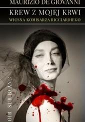 Okładka książki Krew z mojej krwi. Wiosna komisarza Ricciardiego Maurizio De Giovanni