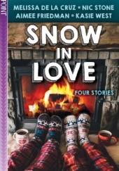Okładka książki Snow in Love Melissa de la Cruz,Kasie West,Aimee Friedman,Nic Stone