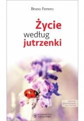 Okładka książki Życie według jutrzenki Bruno Ferrero
