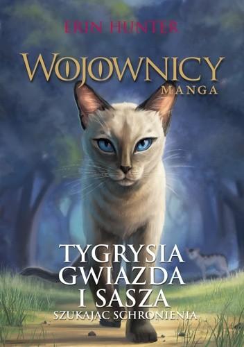Okładka książki Tygrysia Gwiazda i Sasza. #2 Szukając schronienia. Manga 3 Erin Hunter,Dan Jolley