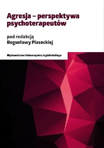 Okładka książki Agresja - perspektywa psychoterapeutów praca zbiorowa