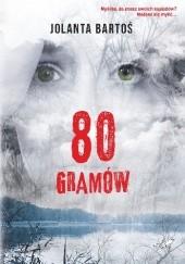 Okładka książki 80 gramów Jolanta Bartoś