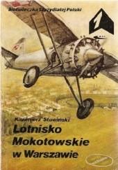 Okładka książki Lotnisko Mokotowskie w Warszawie Kazimierz Sławiński