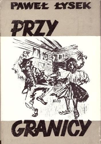 Okładka książki Przy granicy Paweł Łysek