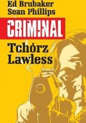 Okładka książki Criminal. Tchórz; Lawless Ed Brubaker,Sean Phillips,Val Staples