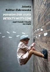 Okładka książki Podwórkowe Biuro Detektywistyczne czyli Franek i Krysia na tropie Jolanta Knitter-Zakrzewska