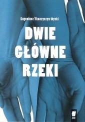 Okładka książki Dwie główne rzeki Eugeniusz Tkaczyszyn-Dycki