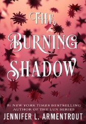 Okładka książki The Burning Shadow Jennifer L. Armentrout