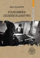 Okładka książki Podziemne dziennikarstwo