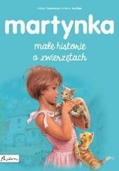 Okładka książki Martynka. Małe historie o zwierzętach Marcel Marlier,Gilbert Delahaye