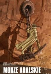 Okładka książki Morze Aralskie Jose Carlos Fernandes,Roberto Gomes