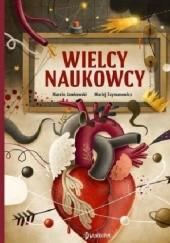 Okładka książki Wielcy naukowcy Marcin Jamkowski