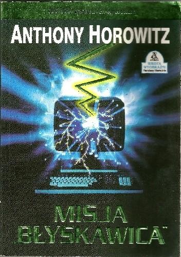 """Okładka książki Misja """"Błyskawica' Anthony Horowitz"""