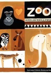 Okładka książki Zoo Jarosław Mikołajewski,Elżbieta Wasiuczyńska