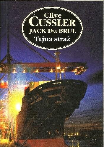 Okładka książki Tajna straż Clive Cussler,Jack Du Brul