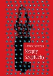 Okładka książki Szepty szeptuchy Tomasz Niedziela