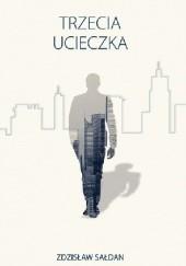 Okładka książki Trzecia ucieczka Zdzisław Sałdan