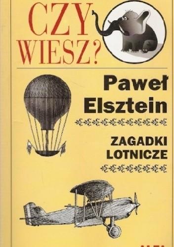 Okładka książki Zagadki lotnicze Paweł Elsztein