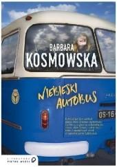 Okładka książki Niebieski autobus Barbara Kosmowska