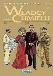Okładka książki Władcy chmielu. Tom 1: 1854–1932 Jean Van Hamme,Francis Vallés,Marie-Paule Alluard