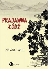 Okładka książki Pradawna łódź Zhang Wei