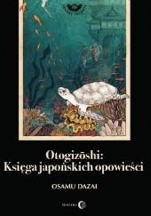 Okładka książki Otogizōshi. Księga japońskich opowieści Osamu Dazai