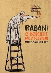 Okładka książki Raban! O kościele nie z tej ziemi Mirosław Wlekły