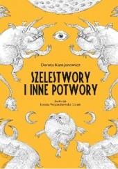 Okładka książki Szelestwory i inne potwory Dorota Kassjanowicz