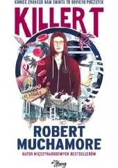 Okładka książki Killer T Robert Muchamore