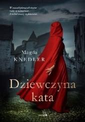 Okładka książki Dziewczyna kata Magdalena Knedler