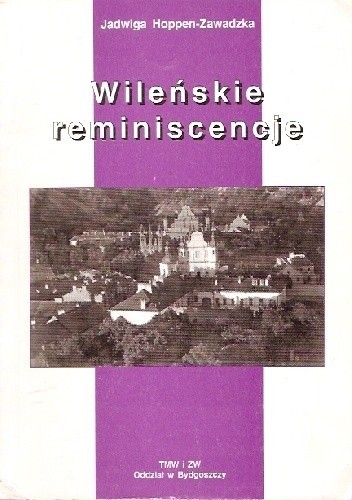 Okładka książki Wileńskie reminiscencje Jadwiga Hoppen-Zawadzka